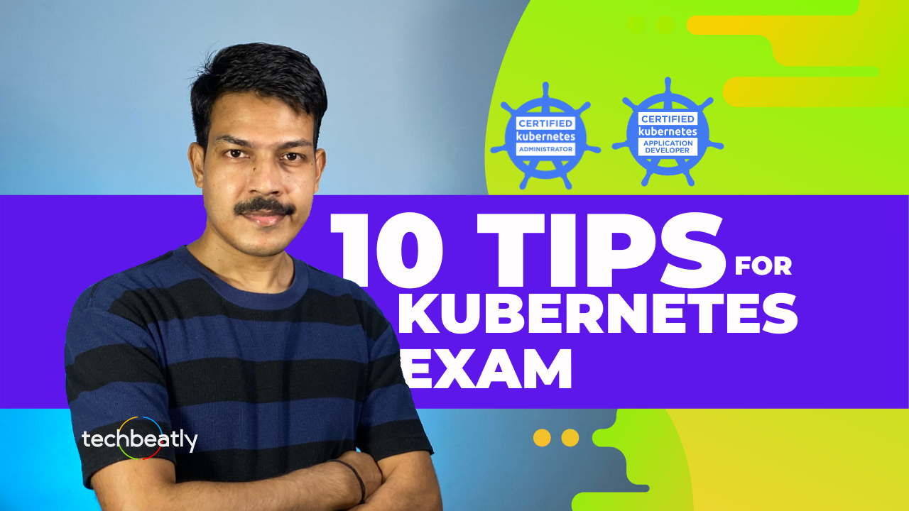 How to Pass CKA & CKAD Exams ? 10 Tips for Kubernetes Exams